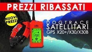 Prezzi Ribassati per i nostri collari satellitari top di gamma